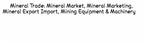 Trade mineral, Trade mining equipment, trade mining machiney