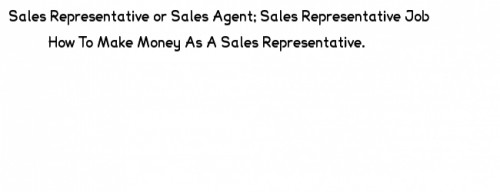 Sales representatives, sales agents, sales representative jobs
